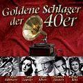 Die goldenen Schlager der 40er Jahre
